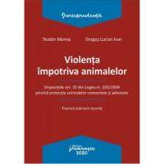 Violenta impotriva animalelor - Teodor Manea, Dragos Lucian Ivan