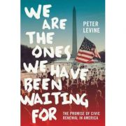 We Are the Ones We Have Been Waiting For - Peter Levine