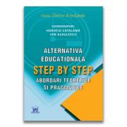 Alternativa educationala step by step. Abordari teoretice si pragmatice - Horatiu Catalano, Ion Albulescu