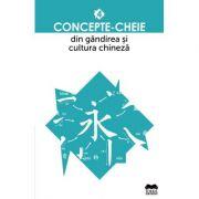 Concepte-cheie din gandirea și cultura chineza. Volumul IV