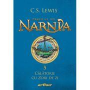 Cronicile din Narnia 5. Calatorie cu Zori de zi - C. S. Lewis