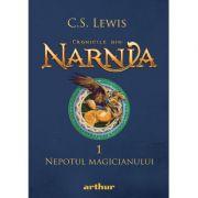Cronicile din Narnia 1. Nepotul magicianului - C. S. Lewis