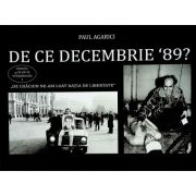 De ce Decembrie `89? - Paul Agarici