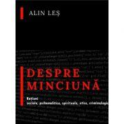 Despre minciuna. Ratiuni sociale, psihanalitice, spirituale, etice, criminologic-judiciare - Alin Les