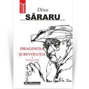Dragostea si Revolutia, Vol. 1 - Toamna rosie - Dinu Sararu