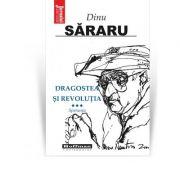 Dragostea si Revolutia, Vol. 3 - Speranta - Dinu Sararu