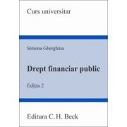 Drept financiar public. Editia a 2-a - Simona Gherghina