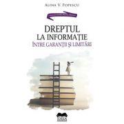 Dreptul la informatie, intre garantii si limitari – Alina V. Popescu