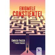 Enigmele constientei - Enrico Facco