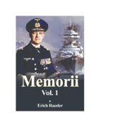 Memorii volumul 1 - Erich Raeder