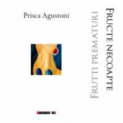 Frutti prematuri. Fructe necoapte - Prisca Agustoni