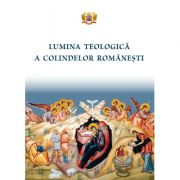 Lumina teologica a colindelor romanesti
