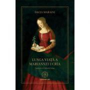 Lunga viata a Mariannei Ucria - Dacia Maraini
