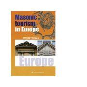 Masonic tourism in Europe - Ioan Petroman