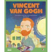 Micii eroi. Vincent van Gogh