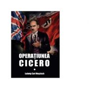 Operatiunea Cicero - Ludwig Carl Moyzisch