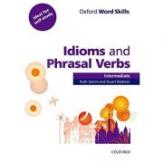 Oxford Word Skills. Intermediate. Idioms and Phrasal Verbs - Student Book with Key - Ruth Gairns and Stuart Redman