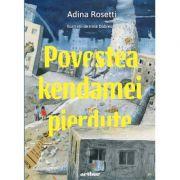 Povestea kendamei pierdute - Adina Rosetti