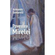 Povestea Mirelei - Armando Santarelli