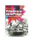 Primavara de la Praga. Ghid politic, cultural si turistic - Paul Magheru