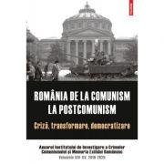 Romania de la comunism la postcomunism. Criza, transformare, democratizare. Anuarul Institutului de Investigare a Crimelor Comunismului si Memoria Exilului Romanesc. Volumele XIV-XV, 2019-2020