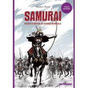 Samurai. Razboi si onoare in Japonia medievala. Paperback - Pamela S. Turner