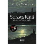 Sonata lunii. Romanul unei iubiri - Patrice Morrisroe