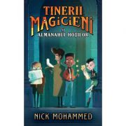 Tinerii magicieni si almanahul hotilor - Nick Mohammed