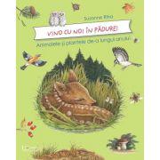 Vino cu noi prin padure! Animalele si plantele de-a lungul anului - Susanne Riha