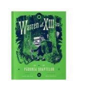Warren al XIII-lea si Padurea Soaptelor. Volumul 2 - Tania del Rio