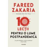 10 lectii pentru o lume postpandemica - Fareed Zakaria
