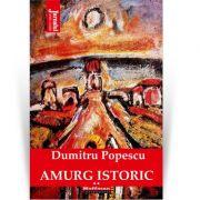 Amurg istoric. Vol. 2 - Dumitru Popescu