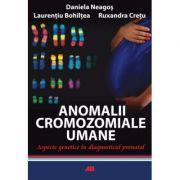 Anomalii cromozomiale umane - Daniela Neagos, Ruxandra Cretu