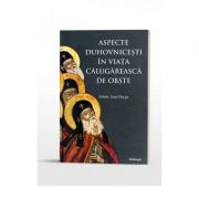 Aspecte duhovnicesti in viata calugareasca de obste - Arhim. Ioan Harpa