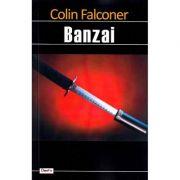Banzai - Colin Falconer