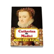 Catherina de Medicis - Honore de Balzac