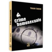 Crime homosexuale - Traian Tandin