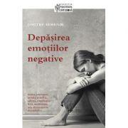 Depasirea emotiilor negative - Dmitry Semenik