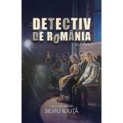 Detectiv de Romania Vol. 2 - Silviu Iliuta