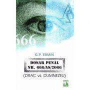 Dosar penal Nr. 666 AS 2066 (DRAC vs. Dumnezeu) - G. P. Ermin