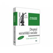 Dreptul securitatii sociale. Curs universitar, editia a IX-a, actualizata - Alexandru Ticlea, Laura Georgescu
