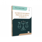Elemente de drept procesual penal european - Ioana Alina Szabo