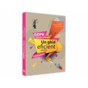 GDPR pentru afaceri. Un ghid eficient pentru companii - Elena Grecu, Raluca Comanescu, Gabriela Trifan