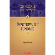 Impotriva lui Eunomie, volumul II - Grigorie de Nyssa