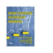 Inovare si digitalizare din perspectiva manageriala - Costin Lianu, Rocsana Bucea-Manea-Tonis, Radu Bucea-Manea-Tonis, Simona Corina Dobre, Cosmin Lianu