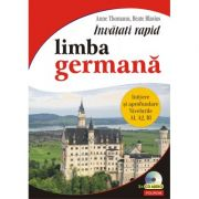 Invatati rapid limba germana. Initiere si aprofundare nivelurile A1, A2, B1, 3 x CD audio - Anne Thomann, Beate Blasius