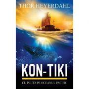 Kon-Tiki. Cu pluta pe Oceanul Pacific - Thor Heyerdahl