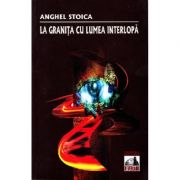 La granita cu lumea interlopa - Anghel Stoica