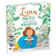 Luna iubeste ziua de mers la biblioteca - Joseph Coelho