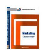 Marketing o abordare strategica din perspectiva competitiei - Anca Francisca Cruceru